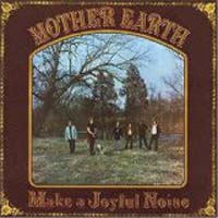 Mother Earth - Make A Joyful Noise